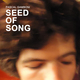 Seed of song