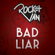 Bad liar prototype rocket van