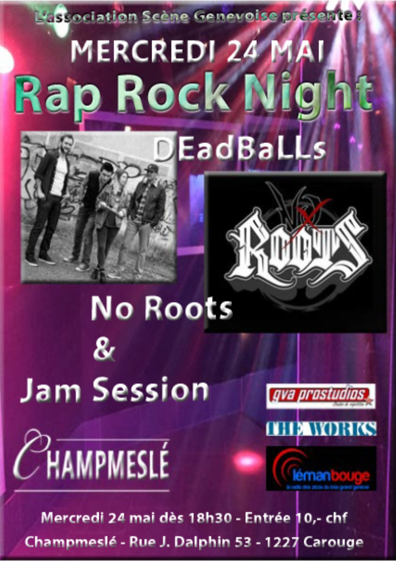 Rap Rock Night - No Roots - DEadBaLLs - Jam Session @ Champmeslé, Carouge (GE)
